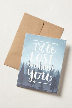 I'd Be Lost Without You Card #anthrofave #anthropologie.com