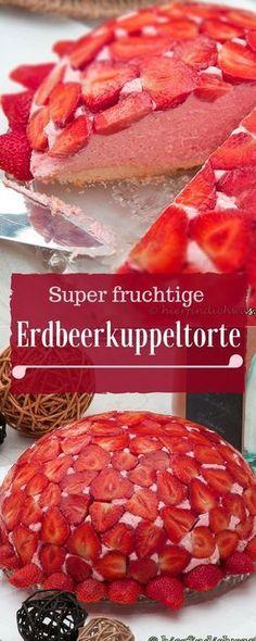 Erdbeerkuppeltorte mit ausführlicher Rezeptanleitung. Super lecker und fruchtig.
