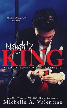 Naughty King by Michelle A. Valentine