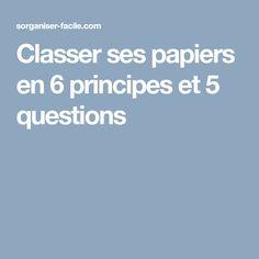Classer ses papiers en 6 principes et 5 questions