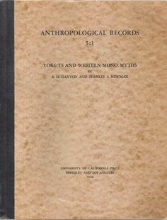 Yokuts & Western Mono Myths (University of California Publications : Anthropological Records ; No. 5 : 1)) by A. H. Gayton