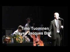 Timo Tuominen avec Jacques Brel, Jacky, Vanhojen Rakastavaisten Laulu - YouTube