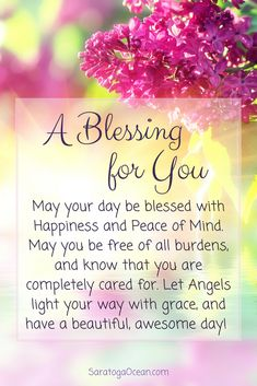 Here is a simple blessing for you to have a lovely day of happiness, light, and grace <3