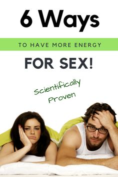 Try these 6 scientifically proven ways to have more energy for sex!