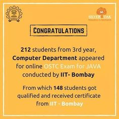 From the Computer Department 212 students of 3rd year appeared for IIT-B OSTC exam for JAVA. From which 148 students are qualified and have got the certification by IIT-Bombay.  Congratulations to all the students for this success.  Silver Oak Group of Institutes also planning for exams for other courses of all departments.  #IIT #Computer #SilverOak #Ahmedabad #Engineering #Technology #Opportunity #Proud #MomentOfPride #Success