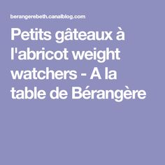 Petits gâteaux à l'abricot weight watchers - A la table de Bérangère
