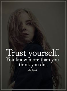 """Inspirational quotes about life sayings Trust Yourself You know More Inspirational life quotes about life messages """" Trust YOURSELF. You know more than"""