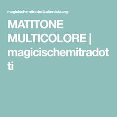 MATITONE MULTICOLORE | magicischemitradotti