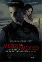 Watch Murder in Mexico The Bruce Beresford-Redman Story (2015) Online Free