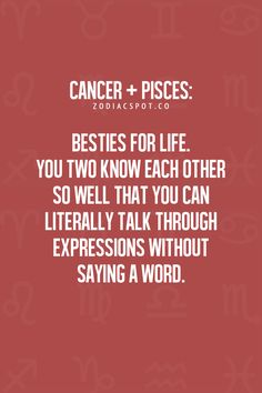Cancer + Pisces = Besties for Life ♥