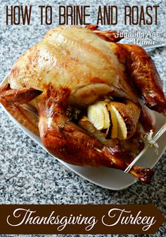How to Brine and Roast a Thanksgiving Turkey via Juggling Act Mama