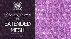 How to Crochet the Extended Mesh Stitch featuring LanaMundi Yarns Tajik Kid Mohair in the color Violet.