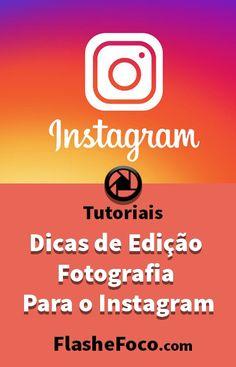 Neste tutorial damos dicas de edição para Instagram. #fotografia #fotos #dicas #photoshop #flashefoco #criatividade #criativo #Brasil #portugal #digital #digitalart #Tutoriais #tutorial #Instagram #Edição #insta #dicas