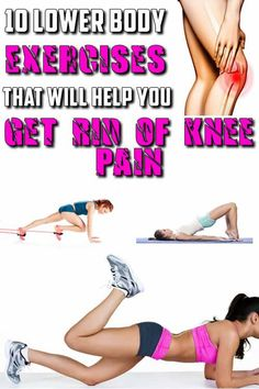 10 Lower Body Exercises That Will Help You Get Rid of Knee Pain