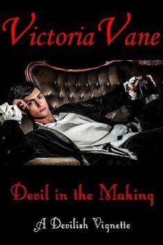 Devil in the Making (Devilish Vignettes) by Victoria Vane, http://www.amazon.com/dp/B00A2SNMH8/ref=cm_sw_r_pi_dp_hcTMqb13A6KVJ