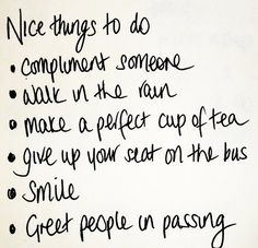 Nice things to say and do on pinterest win my heart mottos and magnolia farms - Nice things are nice ...