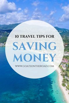 10 Travel Tips For Saving Money