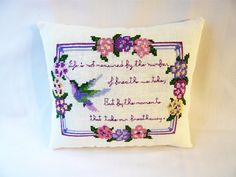 Hummingbird Life Saying Cross Stitched Pillow  Gardener gift