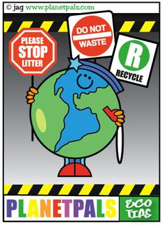 Be a Planetpal!  Stop Litter.  Recycle.