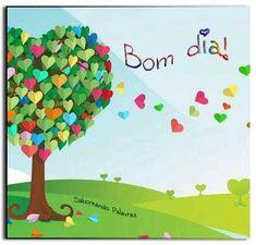 Bom dia vida! -     http://www.artedosaber.com/bom-dia-vida/