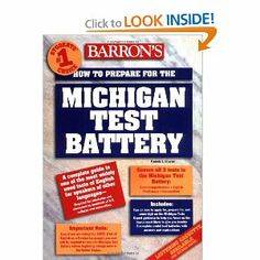How to Prepare for the Michigan Test Battery by Pamela J. Sharpe Ph.D.. $12.66. Publisher: Barron's Educational Series (July 13, 1982). Publication: July 13, 1982