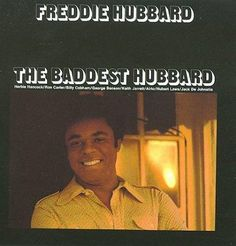 Freddie Hubbard - Baddest Hubbard