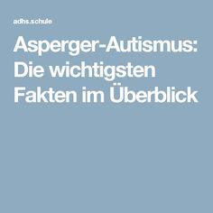 Asperger-Autismus: Die wichtigsten Fakten im Überblick