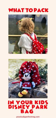 What To Pack For Your Kids Disney Park Bag What to park for your kids Disney park bag. Taking kids to Disney World or Disneyland you need to pack them a bag too. Park the right things now and it will save you time and money later.
