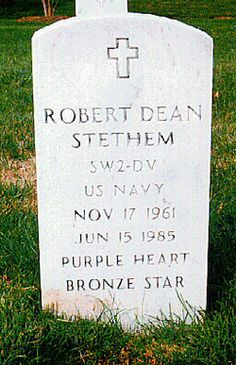 Robert Dean Stethem - US Navy diver, killed during the hijacking of TWA flight 847 in the Middle East Military Girlfriend, Navy Military, Military Spouse, Dean, Army Wives, Famous Graves, Navy Sailor, Us Marines, United States Navy