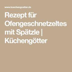 Rezept für Ofengeschnetzeltes mit Spätzle | Küchengötter