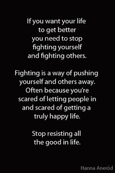 Quotes. Stop fighting life.