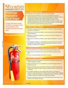 Prevenga Incendios en el Hogar.   La mejor forma para prevenir incendios en su hogar es hacer que la seguridad contra incendios sea parte de su vida diaria.  Comparta, descárguelo en www.seguridadonline.com y publíquelo en su comunidad.   Preparado por: AVES. Fuente: NFPA.