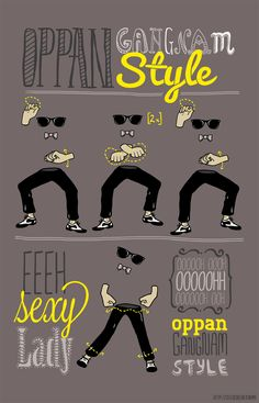 Gangnam style. Ok, not the best visual explanation of the dance moves. But I like it anyways.