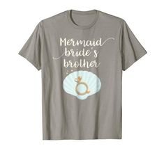 81a1f06a Mermaid Bride Brother Beach Wedding Squad Engaged Tshirt Gift Idea.  Beautiful shirt for Brothers of