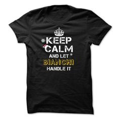 Keep calm and Let BIANCHI Handle it TeeMaz - #homemade gift #gift for men. HURRY => https://www.sunfrog.com/Names/Keep-calm-and-Let-BIANCHI-Handle-it-TeeMaz.html?68278