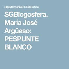 SGBlogosfera. María José Argüeso: PESPUNTE BLANCO