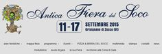 "Fiera del Soco - Tree trunk Fair Sept. 11-17, 2015, in Grisignano di Zocco about 12 miles southeast of Vicenza; It is a large, annual market with hundreds of booths, exhibitions, and carnival rides; local products exhibit and sale; art exhibitions; workshops; food booths open at 7 p.m. and live music and dancing; on Sept. 13, BBQ Soco Contest ""Friends by the Grill"", American Italian barbecue contest."