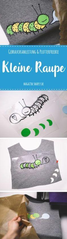 Gebrauchsanleitung & Plotterfreebie: Kleine Raupe | Mehrfarbig plotten mit Flexfolien | Snaply-Magazin