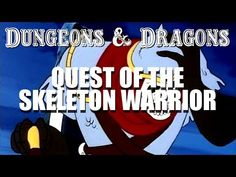 Dungeons & Dragons - Episode 9 - Quest of the Skeleton Warrior - YouTube