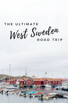 A complete guide to visiting West Sweden! The ultimate road trip itinerary