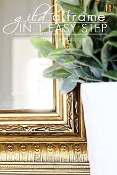 You won't believe this EASY transformation! Just one step to create this gorgeous gold frame with loads of sophisticated elegance.