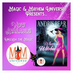 Murder, magic, and...a dragon? Oh my! There's a new witch in town--she just doesn't know it yet.  Where My Witches At? by Andris Bear is NOW AVAILABLE!!! #MagicMayhemUniverse #NewRelease #ebook  @AndrisBear @robynpeterman @MagicMayhem2  