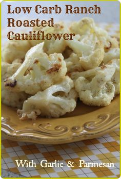 Ranch Roasted Cauliflower with Parmesan and garlic. This is so easy to make - ranch dressing, cauliflower florets, butter, garlic, s & p and Parmesan cheese. Bake in the oven for 35 to 45 minutes and you have a subtly sweet and deliciously garlicky low-carb side dish. You won't miss white potatoes with veggies like this! So yummy! So easy!