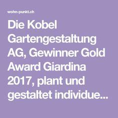 Die Kobel Gartengestaltung AG, Gewinner Gold Award Giardina 2017, plant und gestaltet individuelle, kreative Gärten, Terrassen und Fassaden mit Passion. Gold, Porches, Lawn And Garden, Yellow