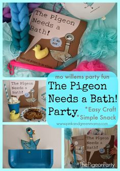 The Pigeon Needs a Bath Party! Crafts and Snacks to Celebrate the Newest Mo Willems Book