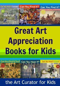 the Art Curator for Kids - Great Art Appreciation Books for Kids, Art Children's Books