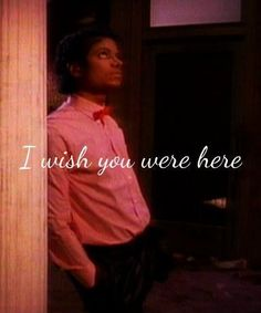 I wish you were here:(