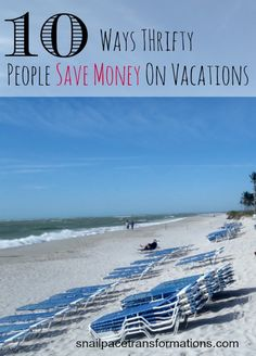 Vacation doesn't have to cost an arm and a leg here are 10 ways thrifty people save money on vacations.