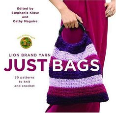 Lion Brand Yarn Just Bags 30 Patterns to Knit and Crochet *** You can get more details by clicking on the image.
