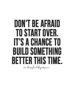 Don't be afraid to start over. It's a chance to build something better t Famous Quotes For Success